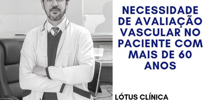 Necessidade de avaliação vascular no paciente com mais de 60 anos